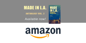 Made in L.A. Vol. 2: Chasing the Elusive Dream is available in paperback from Amazon.com, a company that rules cyberspace from the cloud