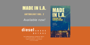 Made in L.A. Vol. 2: Chasing the Elusive Dream is available in paperback from DIESEL, A Bookstore in Brentwood