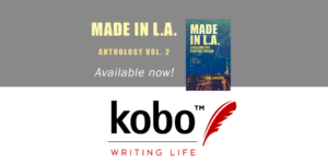 Made in L.A. Vol. 2: Chasing the Elusive Dream is available in ebook in the Kindle format from Kobo